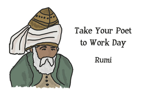 Take Your Poet to Work - Rumi