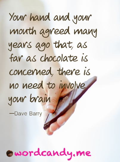 chocolate quote wordcandy dave barry
