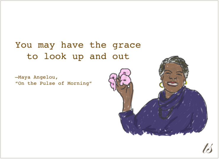 Maya Angelou-You May Have the Grace