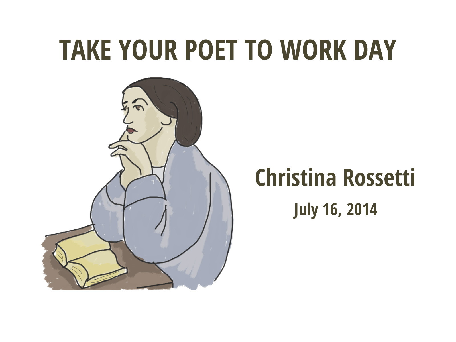 Christina Rossetti Take Your Poet to Work