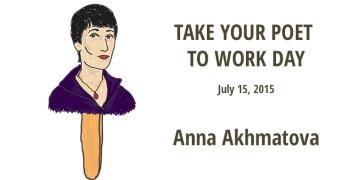 Anna Akhmatova Take Your Poet to Work Day