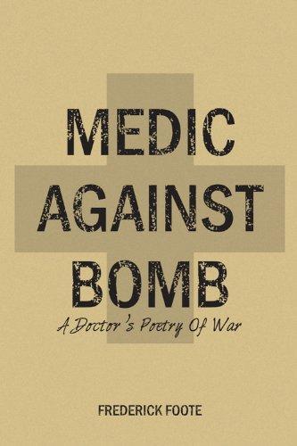 Medic Against Bomb - Fred Foote Interview - Tweetspeak Poetry
