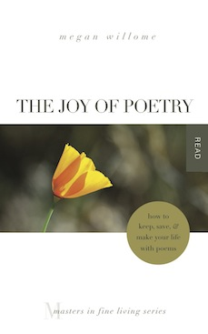 The Joy of Poetry: How to Keep, Save & Make Your Life With Poems