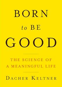 Born to Be Good Keltner book club
