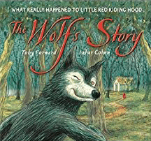 The Wolf's Story- What Really Happened to Little Red Riding Hood