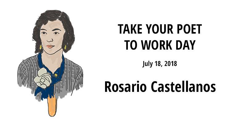 Rosario Castellanos Take Your Poet to Work Day