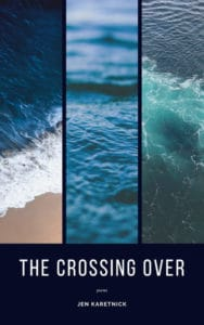 The Crossing Over Jen Karetnick