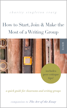 How to Start, Join & Make the Most of a Writing Group: A Quick Guide for Classrooms and Writing Groups