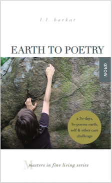 Earth to Poetry: A 30-Days, 30-Poems Earth, Self & Other Care Challenge