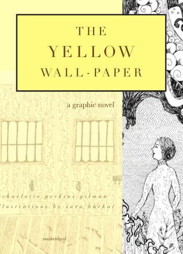 The Yellow Wall-Paper: A Graphic Novel